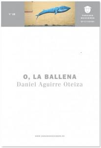 O, la ballena – Daniel Aguirre Oteiza