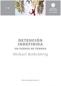 Detención indefinida – Michael Rothenberg